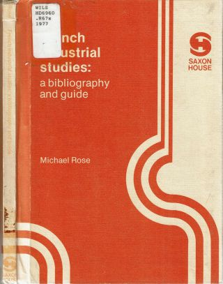 French Industrial Studies : A Bibliography and Guide. Michael Rose