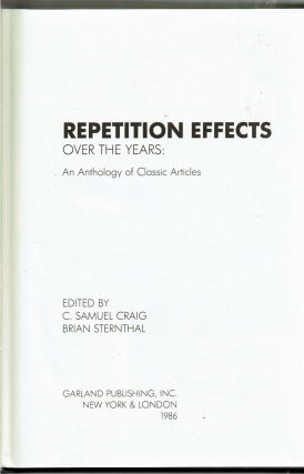 Repetition Effects Over The Years : An Anthology of Classic Articles