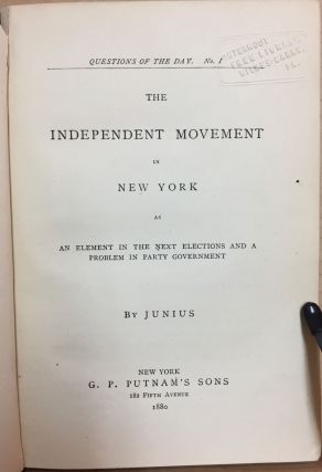The Independent Movement in New York : As an element in the next elections and a problem in party government