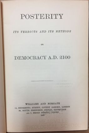 Posterity : Its Verdicts and its Methods : or Democracy A.D. 2100