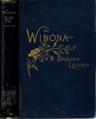 Winona : A Dakota Legend and Other Poems. Eli Lundy Huggins