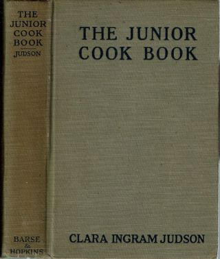 The Junior Cook Book. Clara Ingram Judson