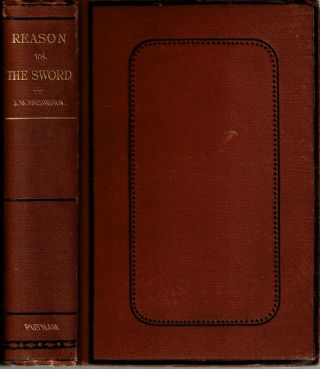 Reason vs The Sword : A Treatise : In which it is shown that man has no right to take human life...