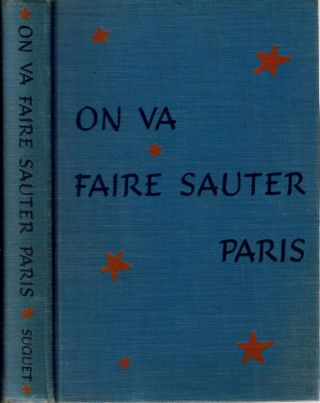 On Va Faire Sauter Paris : [They're going to blow up Paris]. Henri Suquet, edited for American,...