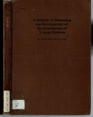 A Method of Measuring the Development of the Intelligence of Young Children. Alfred Binet,...