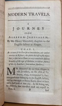 A Compendium of the Most Approved Modern Travels : Volume the First [A Journey from Aleppo to Jerusalem; Travels of Dr Shaw; A Journey to Palmyra]
