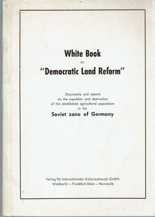 "White Book on ""Democratic Land Reform"" : Documents and reports on the expulsion and destruction..."