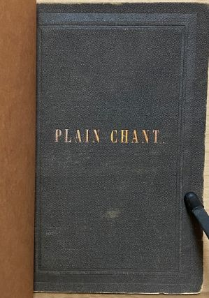 A Short Grammar of Plain Chant : for the use of Schools, Seminaries, and Religious Communities