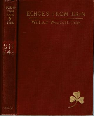 Echoes from Erin [Poems]. William Wescott Fink