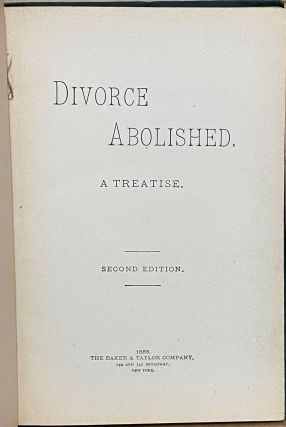 Divorce Abolished : A Treatise