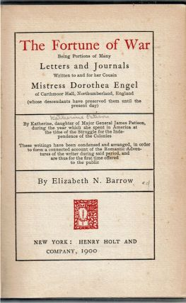 The Fortune of War : Being Portions of Many Letters and Journals Written to and for her Cousin Mistress Dorothea Engel