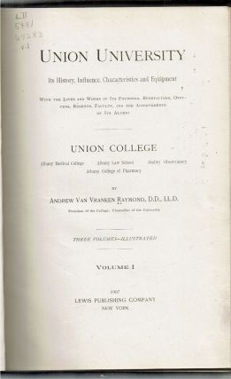 Union University : Its History, Influence, Characteristics and Equipment : With the Lives and Works of its Founders, Benefactors, Officers, Regents, Faculty, and the Achievements of Its Alumni [3 volumes]