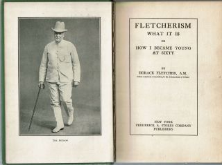 Fletcherism : What it Is : Or, How I Became Young At Sixty