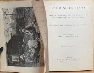 Farming For Boys : What They Have Done, and What Others May Do, in the Cultivation of Farm and Garden, How to Begin, How To Proceed, and What to Aim At
