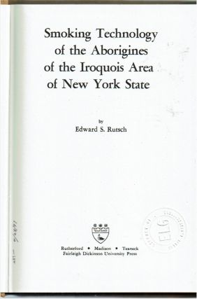 Smoking Technology of the Aborigines of the Iroquois Area of New York State