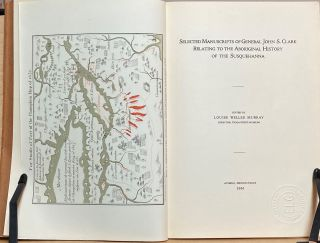 Selected Manuscripts of General John S. Clark Relating to the Aboriginal History of the Susquehanna