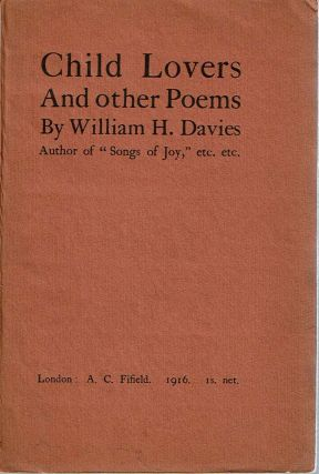 Child Lovers : And other Poems. William Henry Davies.