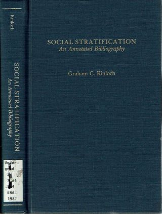 Social Stratification An Annotated Bibliography. Graham C. Kinloch