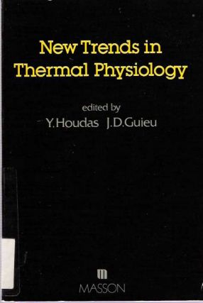 New Trends in Thermal Physiology. Y. Houdas, J D. Guieu.