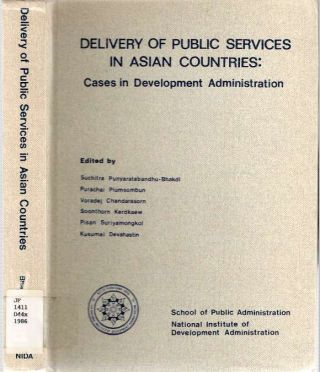 Delivery of Public Services in Asian Countries : Cases in Development Administration. Suchitra...