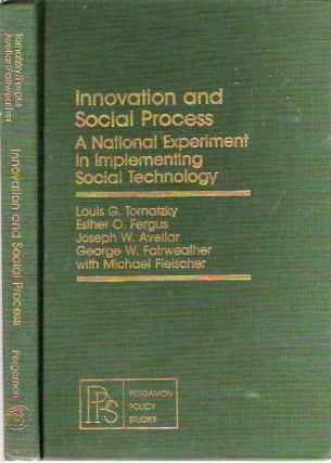 Innovation and Social Process : A National Experiment in Implementing Social Technology. Louis G...