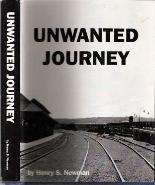 Unwanted Journey. Henry S. Newman