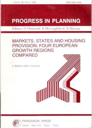 Markets, States and Housing Provision : Four European Growth Regions Compared. Simon Duncan, James Barlow.