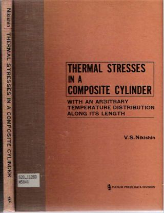 Thermal Stresses in a Composite Cylinder : With an Arbitrary Temperature Distribution along its...