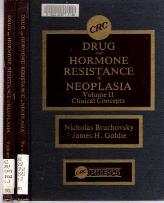 Drug and Hormone Resistance in Neoplasia : Volume I: Basic Concepts [and] Volume II: Clinical...