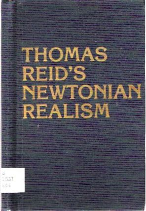 Thomas Reid's Newtonian Realism. William J. Ellos