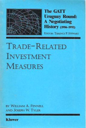 Trade-Related Investment Measures. William A. Fennell, Joseph W. Tyler