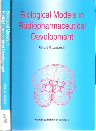 Biological Models in Radiopharmaceutical Development. Richard M. Lambrecht