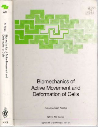 Biomechanics of Active Movement and Deformation of Cells. Nuri Akkas, North Atlantic Treaty...