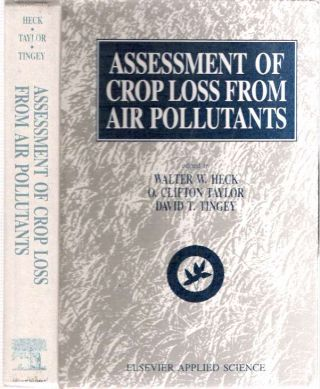 Assessment of Crop Loss from Air Pollutants. Walter W Heck, O. Clifton Taylor, David T. Tingey