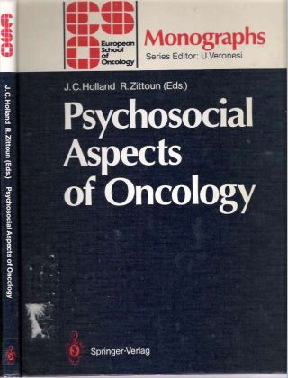 Psychosocial Aspects of Oncology. Jimmie C Holland, Robert Zittoun