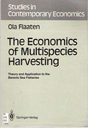 Economics of Multispecies Harvesting : Theory and Application to the Barents Sea Fisheries. Ola...