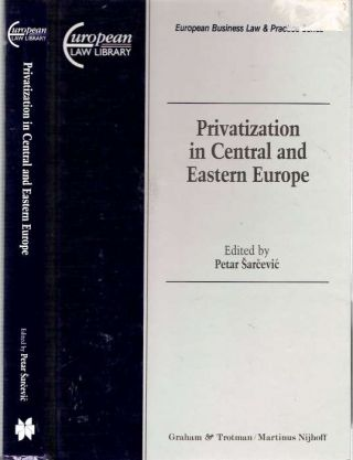 Privatization in Central and Eastern Europe. Peter Sarcevic