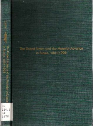 United States And The Material Advance In Russia 1881-1906. George Sherman Queen
