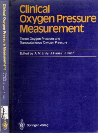 Clinical Oxygen Pressure Measurement : Tissue Oxygen Pressure and Transcutaneous Oxygen...