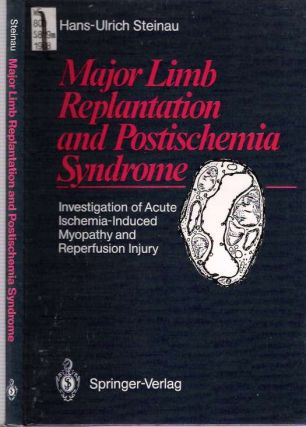 Major Limb Replantation and Postischemia Syndrome : Investigation of Acute Ischemia-Induced...