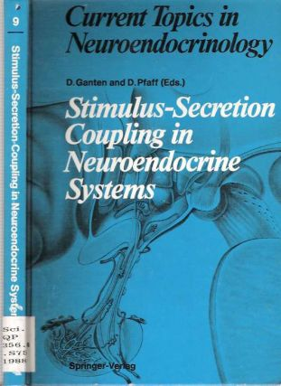 Stimulus-Secretion Coupling in Neuroendocrine Systems. Detlev Ganten, Donald Pfaff.