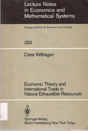 Economic Theory and International Trade in Natural Exhaustible Resources. Cees Withagen