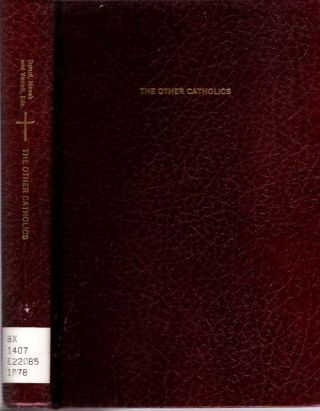 The Other Catholics. Keith P Dyrud, Michael Novak, Rudolph J. Vecoli, selected and