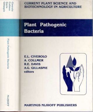 Plant Pathogenic Bacteria : Proceedings of the Sixth International Conference on Plant Pathogenic...