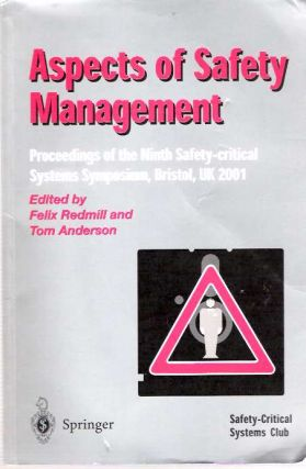 Aspects of Safety Management Proceedings of the Ninth Safety-Critical Systems Symposium,...
