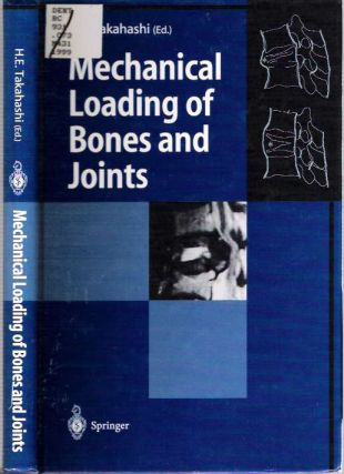 Mechanical Loading of Bones and Joints. Hideaki Takahashi.