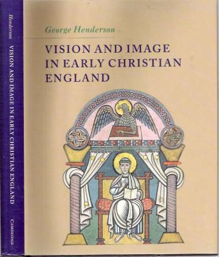 Vision and Image in Early Christian England. George Henderson.