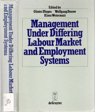 Management Under Differing Labour Market and Employment Systems [Labor]. Günter Dlugos, in...
