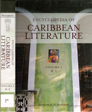 Encyclopedia of Caribbean Literature : Volume 2 M-Z. Danilo H. Figueredo