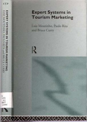 Expert Systems in Tourism Marketing. Luiz Moutinho, Paulo Rita, Bruce Curry.